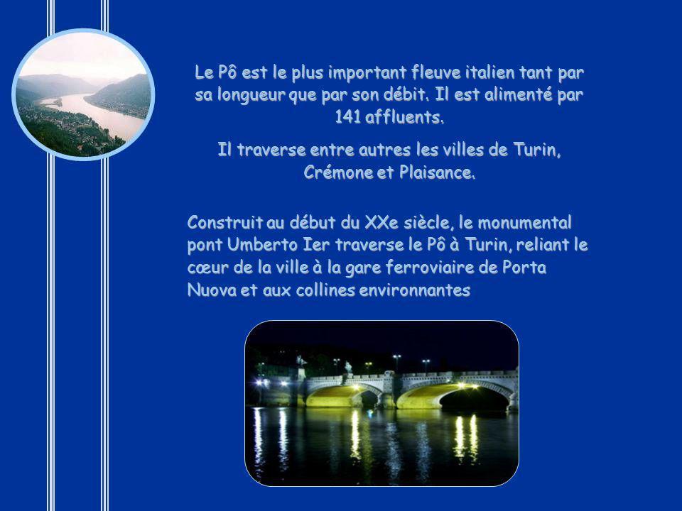 Il traverse entre autres les villes de Turin, Crémone et Plaisance.