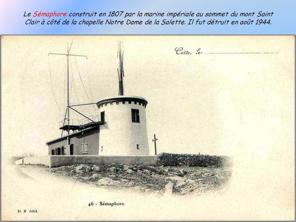 Le Sémaphore construit en 1807 par la marine impériale au sommet du mont Saint Clair à côté de la chapelle Notre Dame de la Salette.