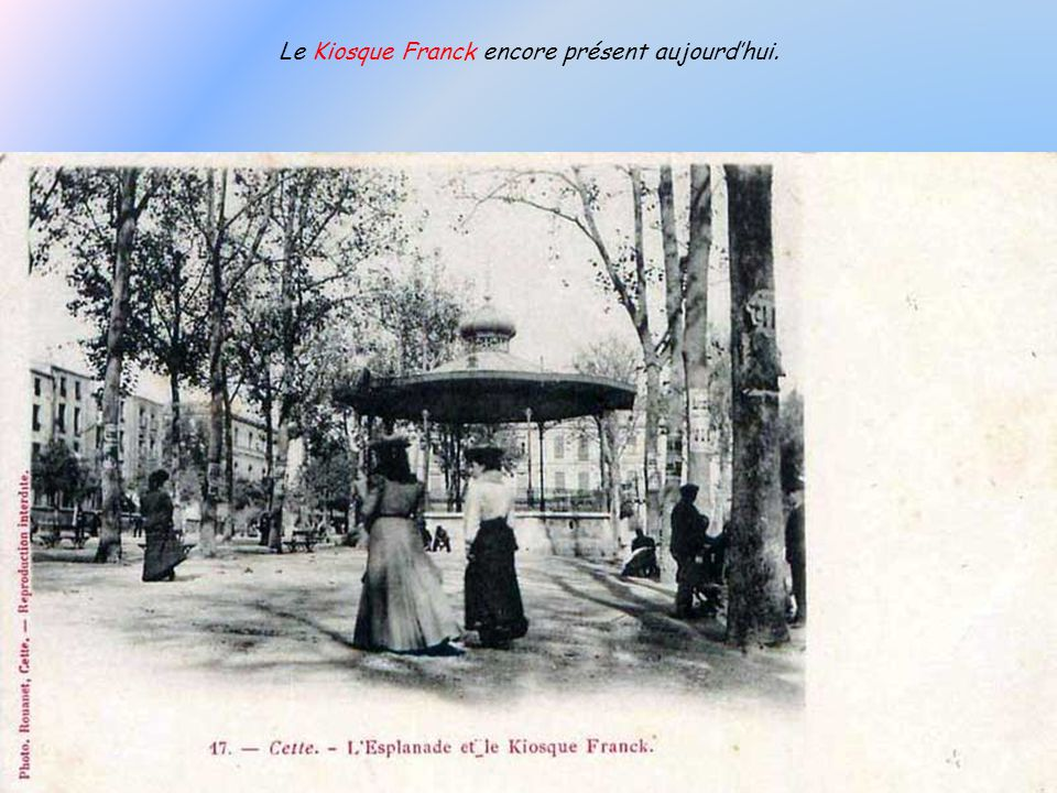 Le Kiosque Franck encore présent aujourd'hui.
