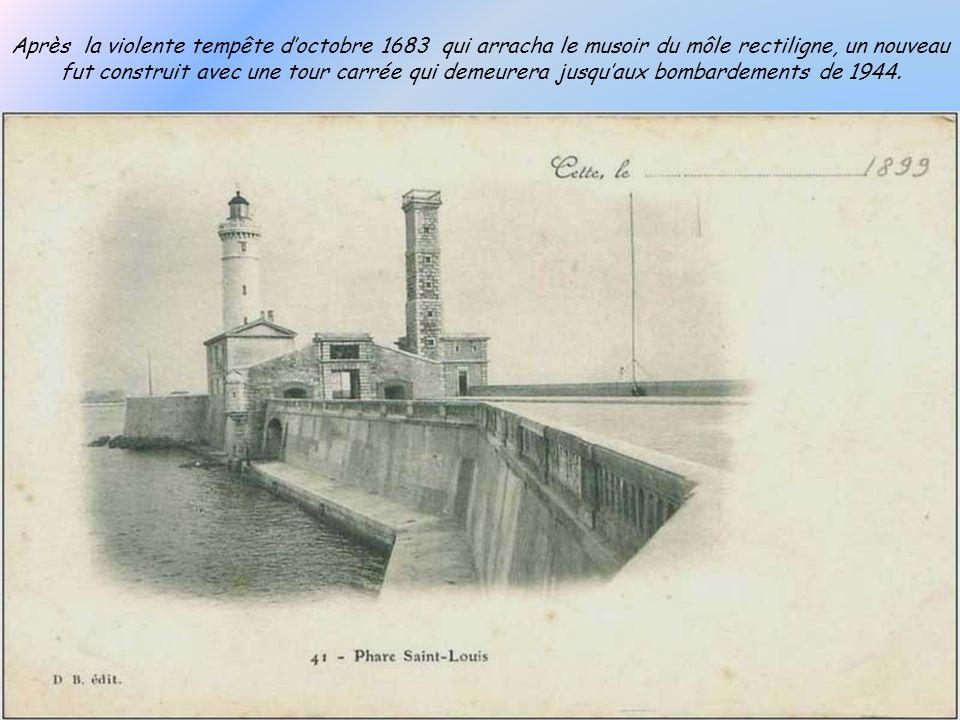 Après la violente tempête d'octobre 1683 qui arracha le musoir du môle rectiligne, un nouveau fut construit avec une tour carrée qui demeurera jusqu'aux bombardements de 1944.