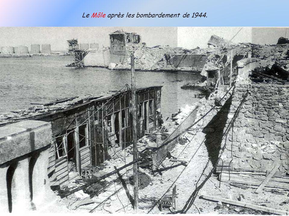 Le Môle après les bombardement de 1944.