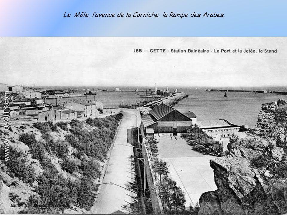 Le Môle, l'avenue de la Corniche, la Rampe des Arabes.