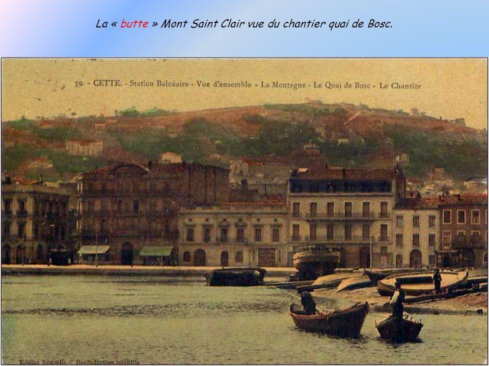 La « butte » Mont Saint Clair vue du chantier quai de Bosc.
