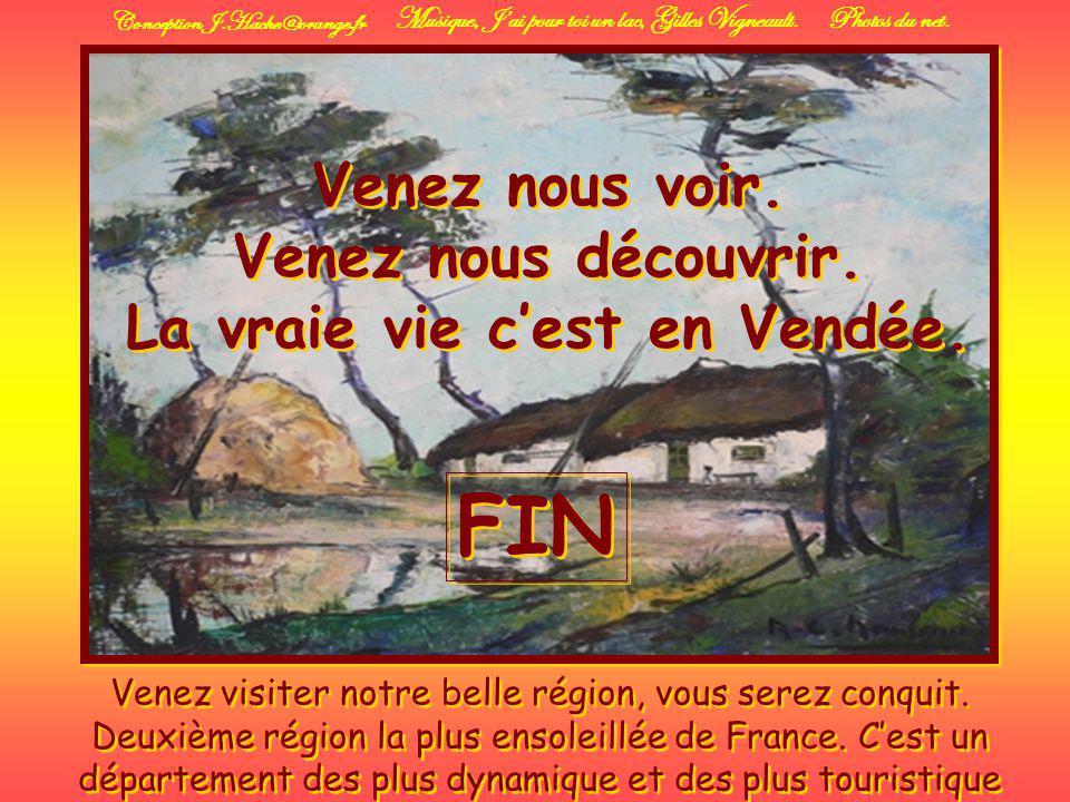 Venez nous voir. Venez nous découvrir. La vraie vie c'est en Vendée.