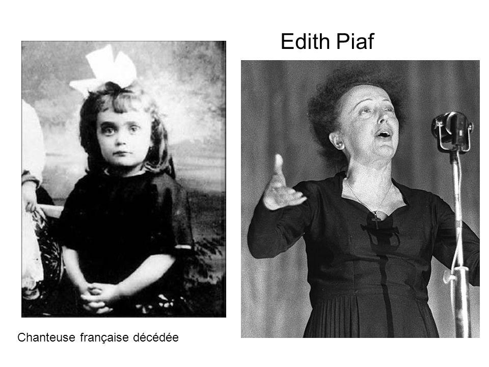 Edith Piaf Chanteuse française décédée