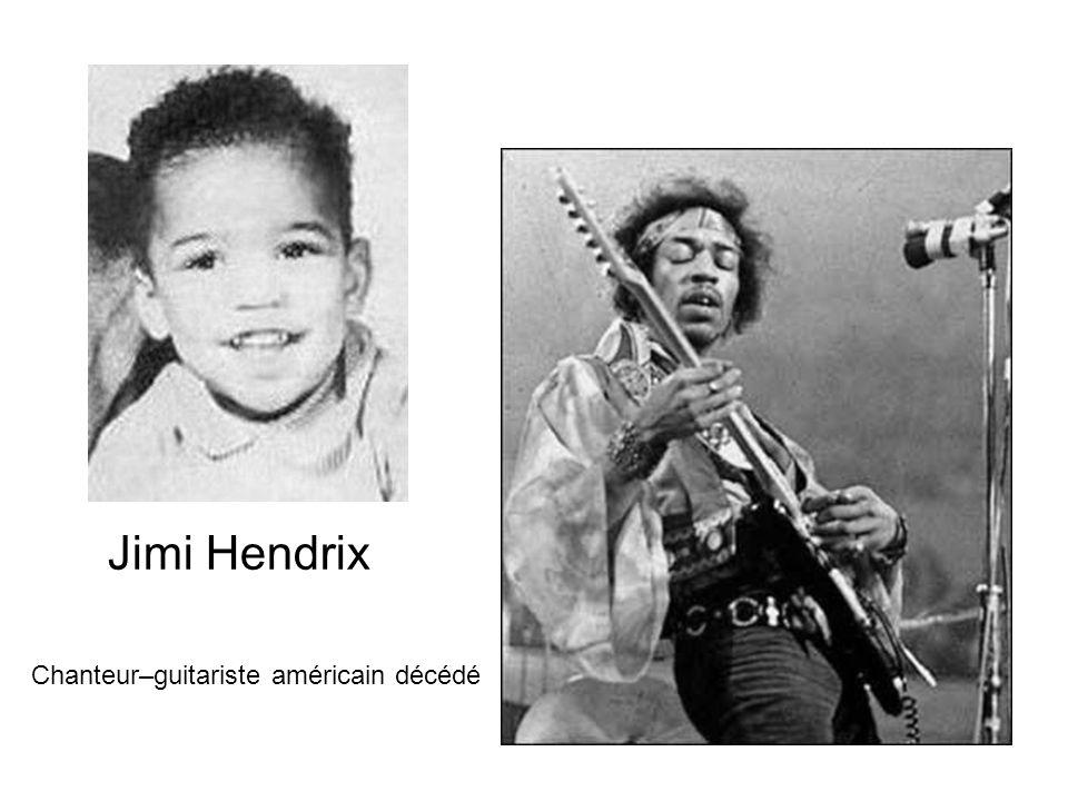 Jimi Hendrix Chanteur–guitariste américain décédé