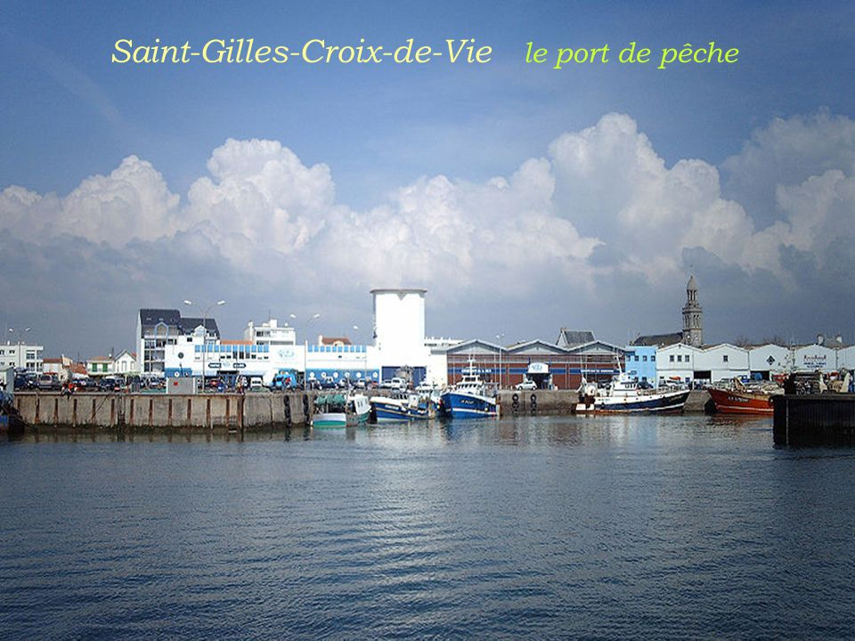 Saint-Gilles-Croix-de-Vie le port de pêche