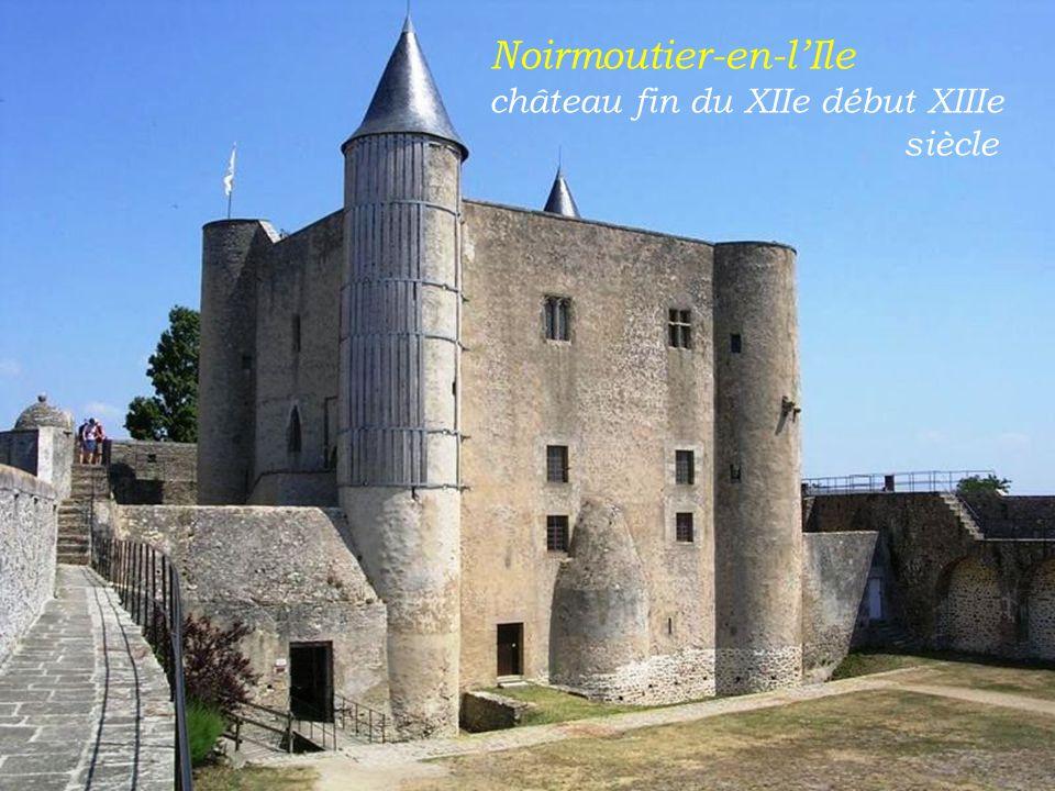 Noirmoutier-en-l'Ile château fin du XIIe début XIIIe . . siècle