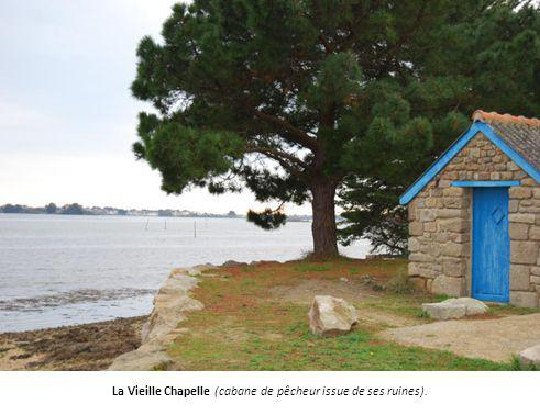 La Vieille Chapelle (cabane de pêcheur issue de ses ruines).