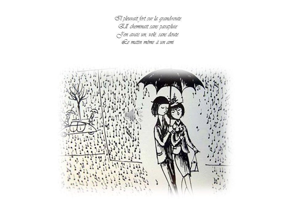 Il pleuvait fort sur la grand-route Ell cheminait sans parapluie