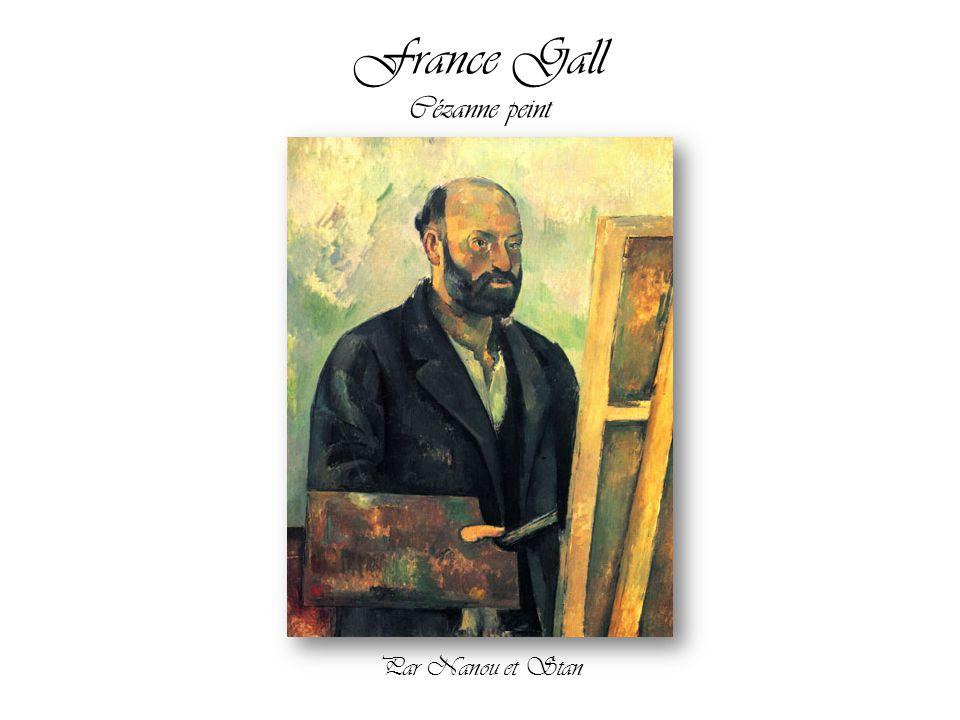 France Gall Cézanne peint Par Nanou et Stan