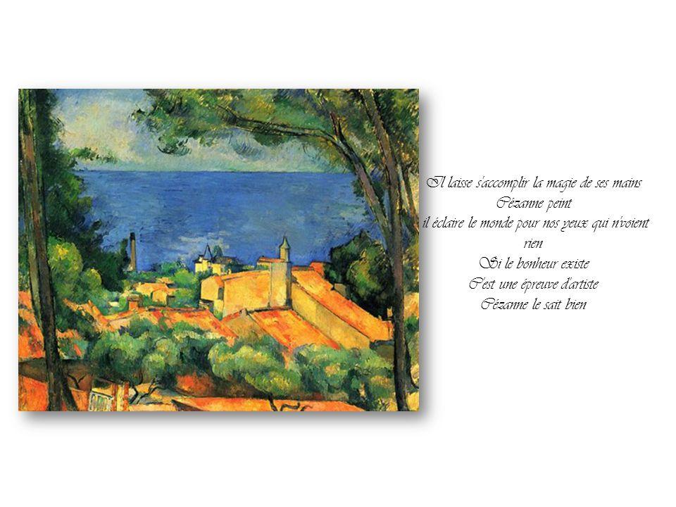Il laisse s accomplir la magie de ses mains Cézanne peint