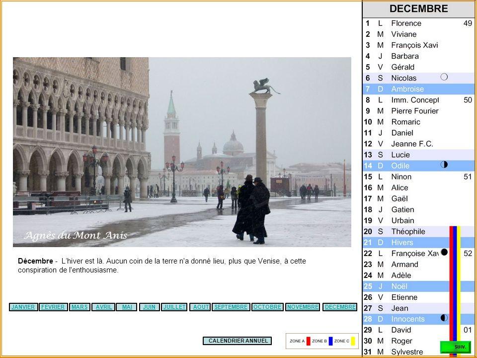 Agnès du Mont Anis Décembre - L'hiver est là. Aucun coin de la terre n a donné lieu, plus que Venise, à cette conspiration de l enthousiasme.
