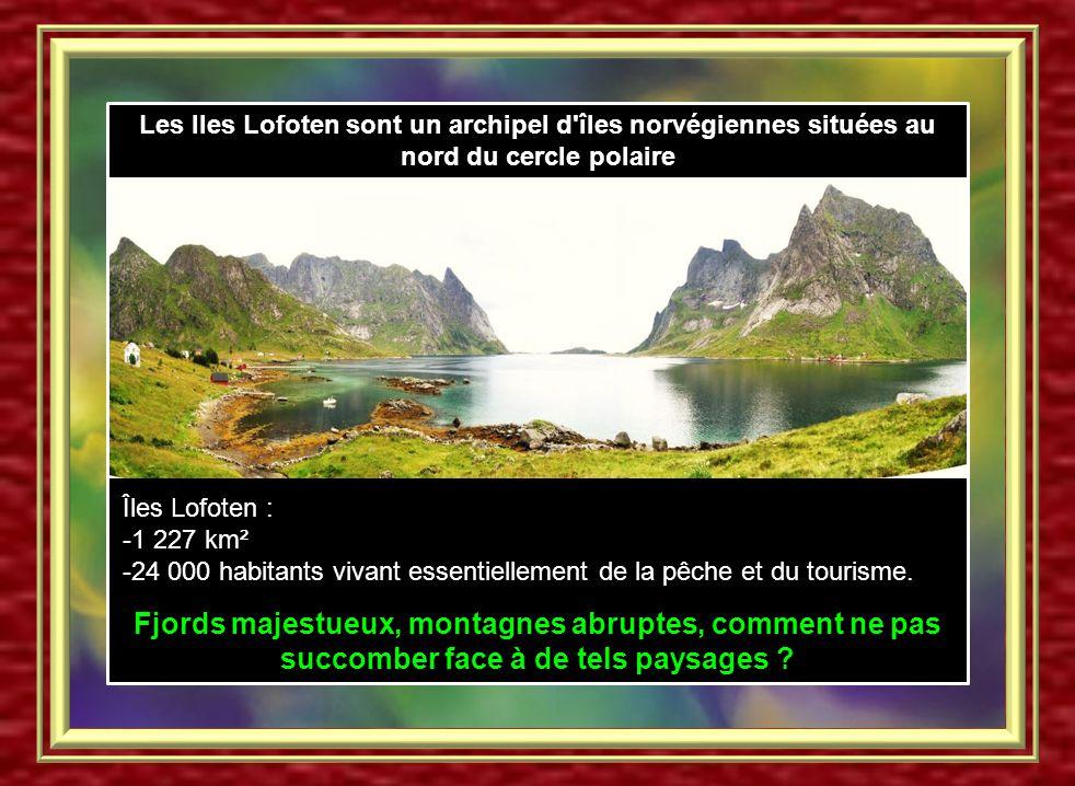 Les Iles Lofoten sont un archipel d îles norvégiennes situées au nord du cercle polaire
