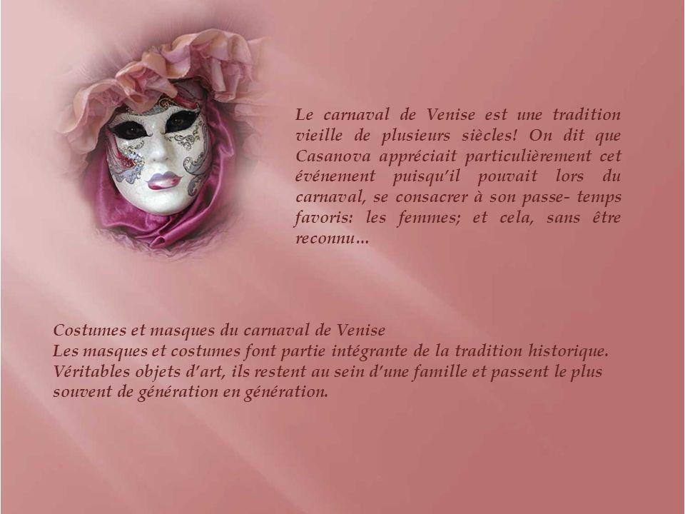 Le carnaval de Venise est une tradition vieille de plusieurs siècles