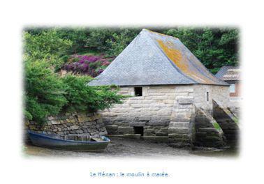 Le Hénan : le moulin à marée.