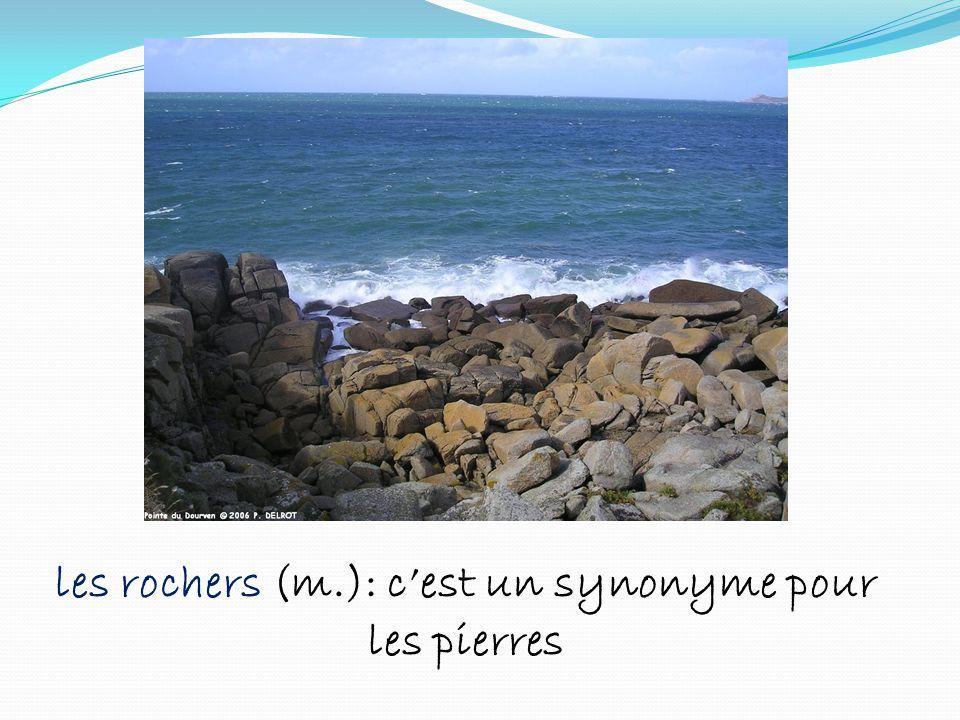les rochers (m.): c'est un synonyme pour les pierres