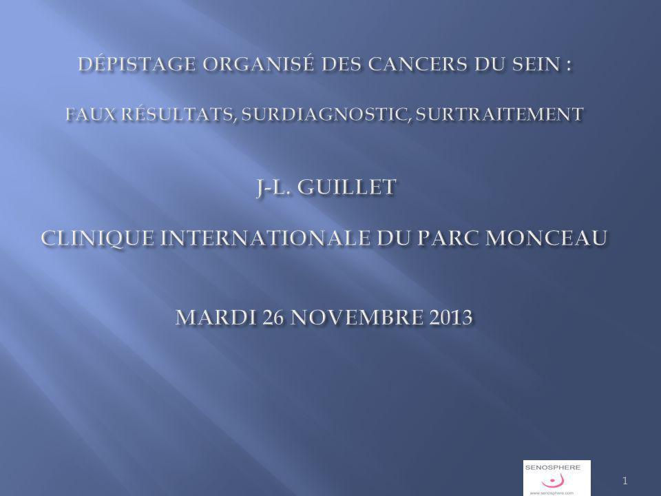 DÉPISTAGE ORGANISÉ DES CANCERS DU SEIN : FAUX RÉSULTATS, SURDIAGNOSTIC, SURTRAITEMENT J-L.