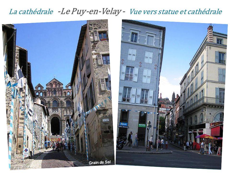 La cathédrale -Le Puy-en-Velay - Vue vers statue et cathédrale