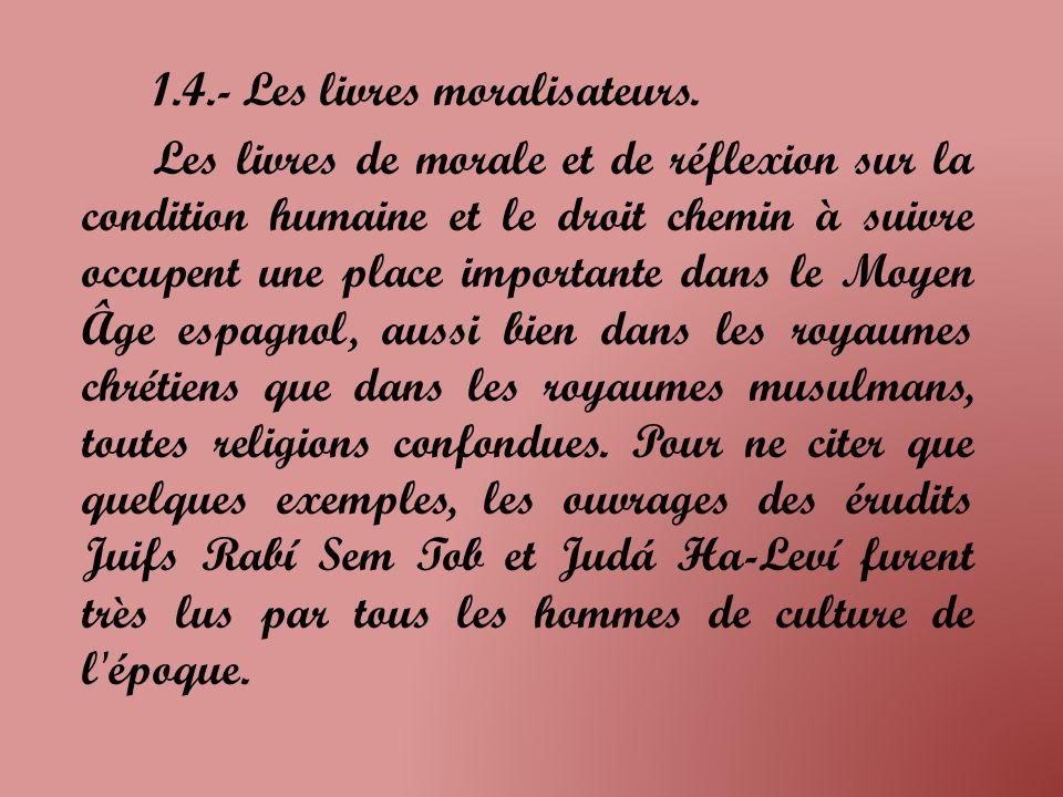 1.4.- Les livres moralisateurs.
