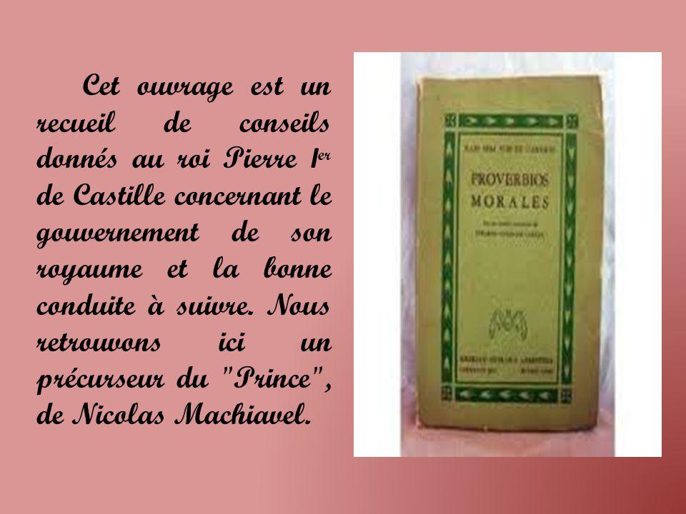 Cet ouvrage est un recueil de conseils donnés au roi Pierre Ier de Castille concernant le gouvernement de son royaume et la bonne conduite à suivre.