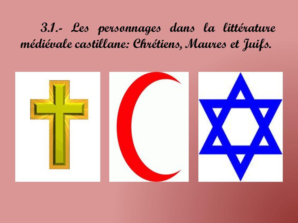 3.1.- Les personnages dans la littérature médiévale castillane: Chrétiens, Maures et Juifs.