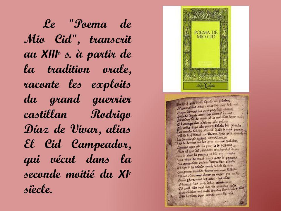 Le Poema de Mio Cid , transcrit au XIIIe s