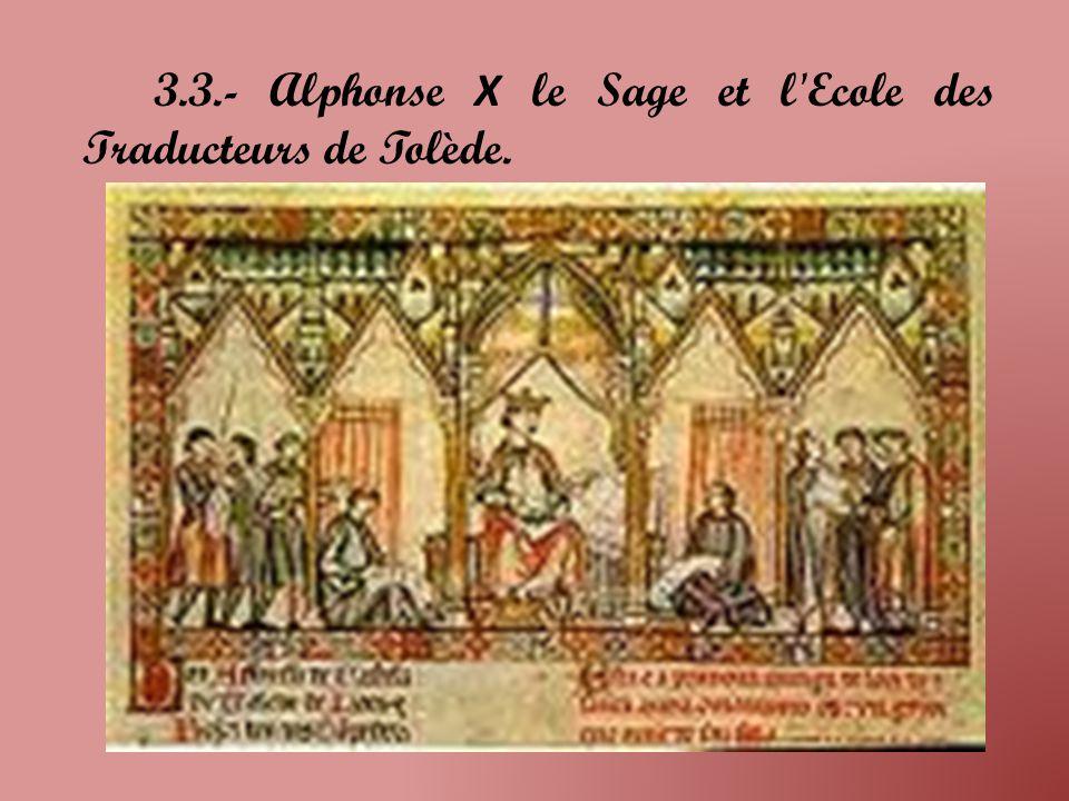 3.3.- Alphonse X le Sage et l Ecole des Traducteurs de Tolède.