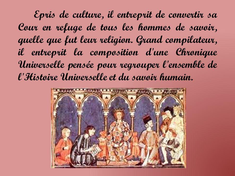 Epris de culture, il entreprit de convertir sa Cour en refuge de tous les hommes de savoir, quelle que fut leur religion.