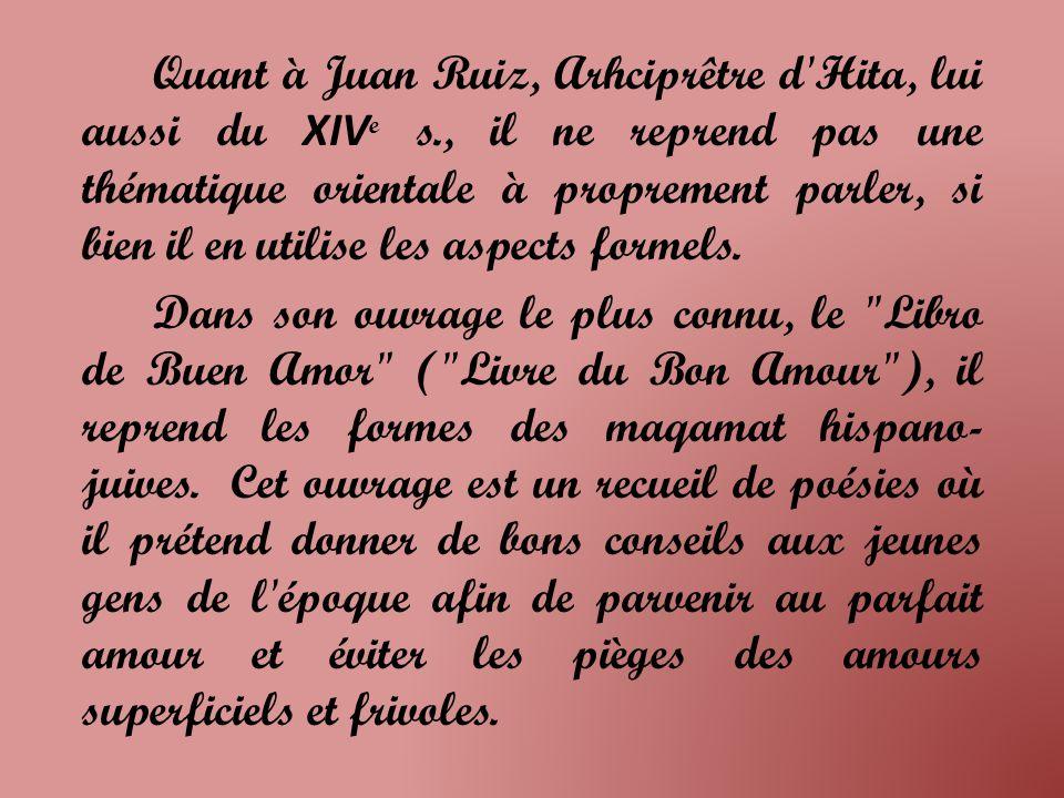 Quant à Juan Ruiz, Arhciprêtre d Hita, lui aussi du XIVe s