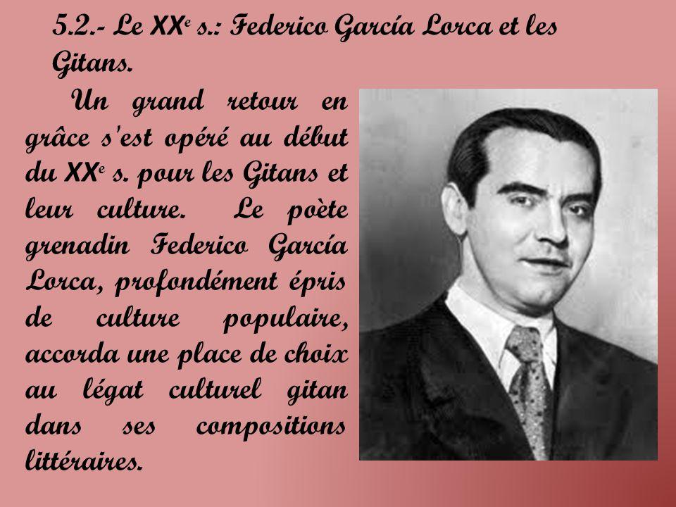 5.2.- Le XXe s.: Federico García Lorca et les Gitans.