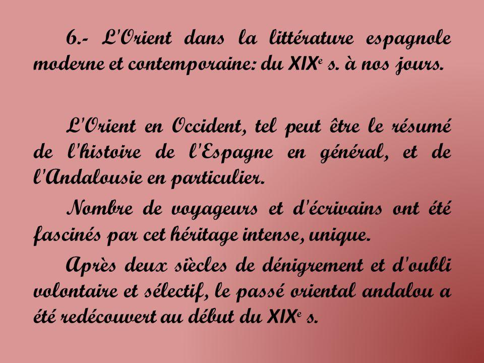 6.- L Orient dans la littérature espagnole moderne et contemporaine: du XIXe s. à nos jours.