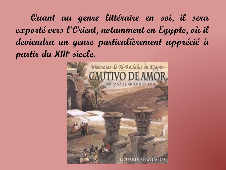 Quant au genre littéraire en soi, il sera exporté vers l Orient, notamment en Egypte, où il deviendra un genre particulièrement apprécié à partir du XIIIe sìecle.