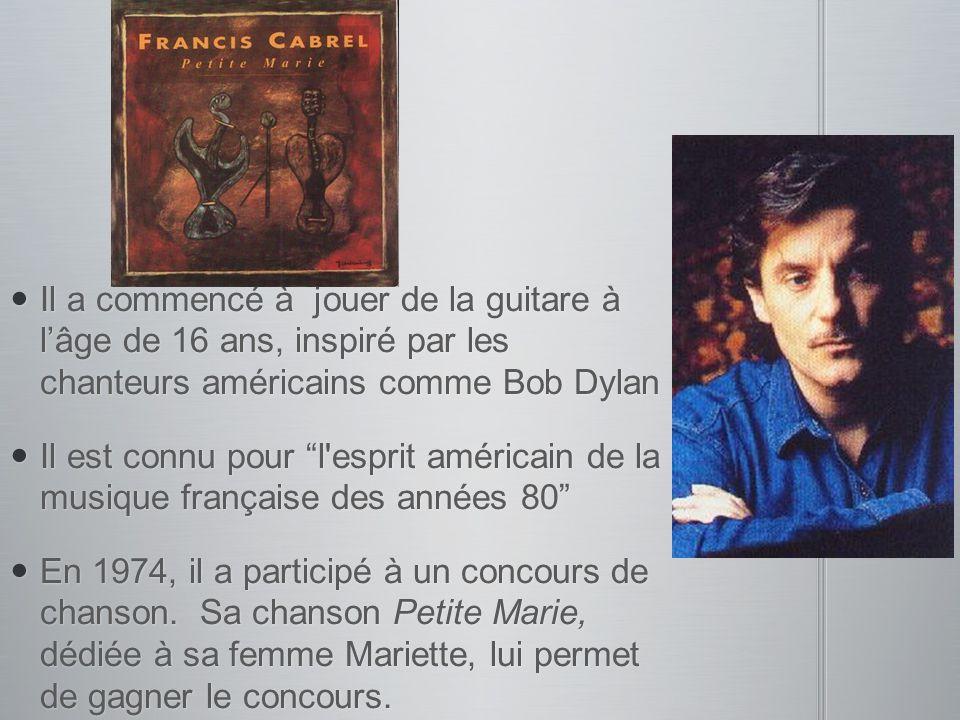 Il a commencé à jouer de la guitare à l'âge de 16 ans, inspiré par les chanteurs américains comme Bob Dylan