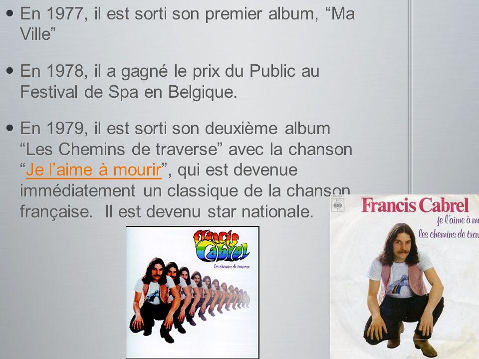 En 1977, il est sorti son premier album, Ma Ville