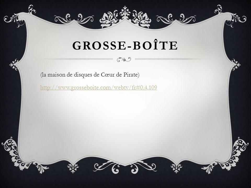 GROSSE-BOÎTE (la maison de disques de Cœur de Pirate)
