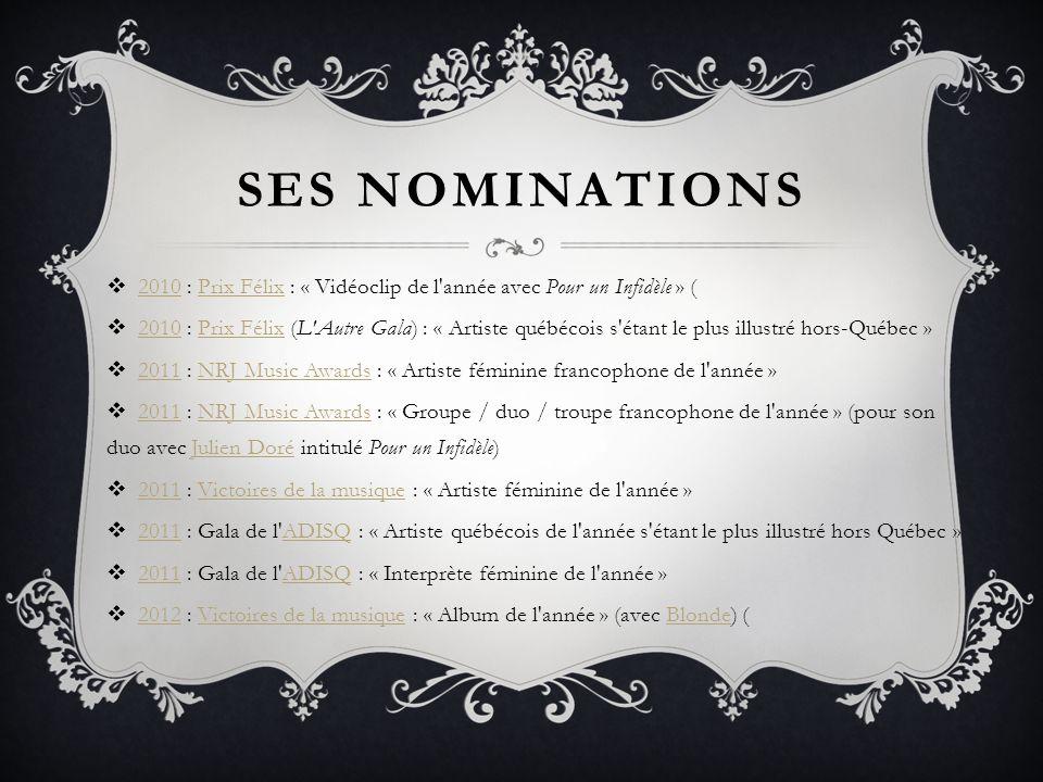 SES NOMINATIONS 2010 : Prix Félix : « Vidéoclip de l année avec Pour un Infidèle » (