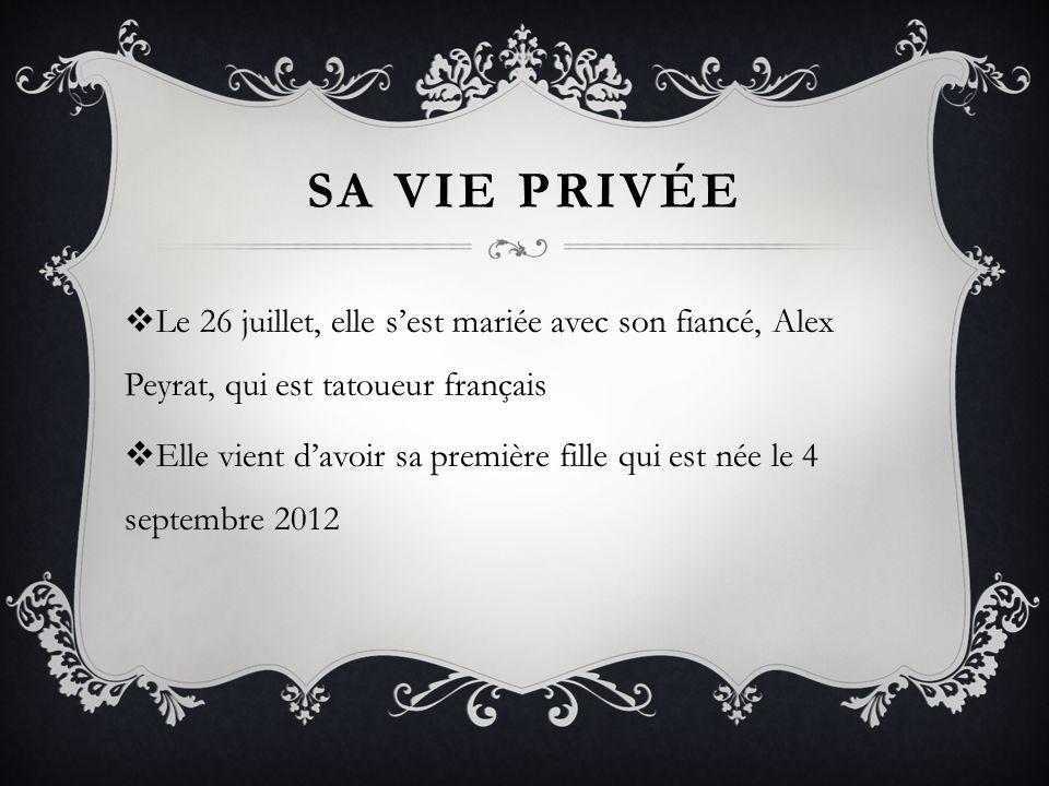 SA VIE PRIVÉE Le 26 juillet, elle s'est mariée avec son fiancé, Alex Peyrat, qui est tatoueur français.