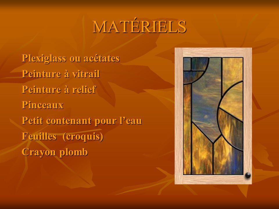 MATÉRIELS Plexiglass ou acétates Peinture à vitrail Peinture à relief