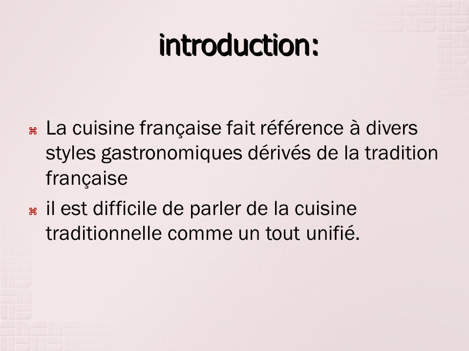 introduction: La cuisine française fait référence à divers styles gastronomiques dérivés de la tradition française.