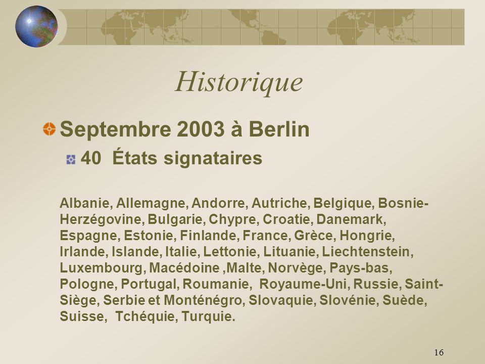 Historique Septembre 2003 à Berlin 40 États signataires
