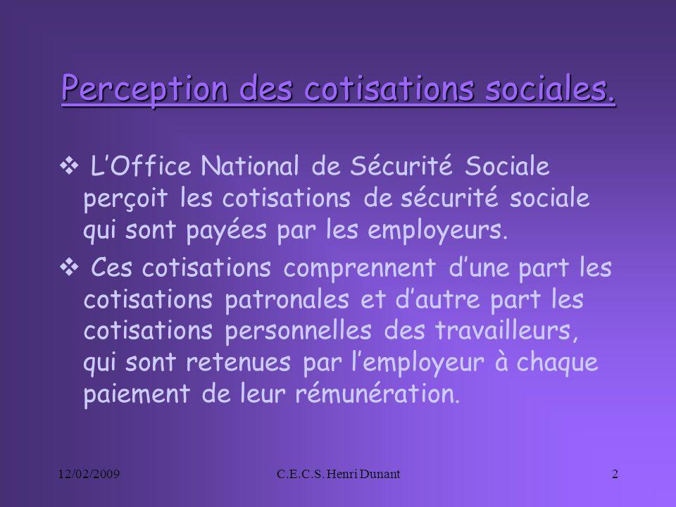 Perception des cotisations sociales.