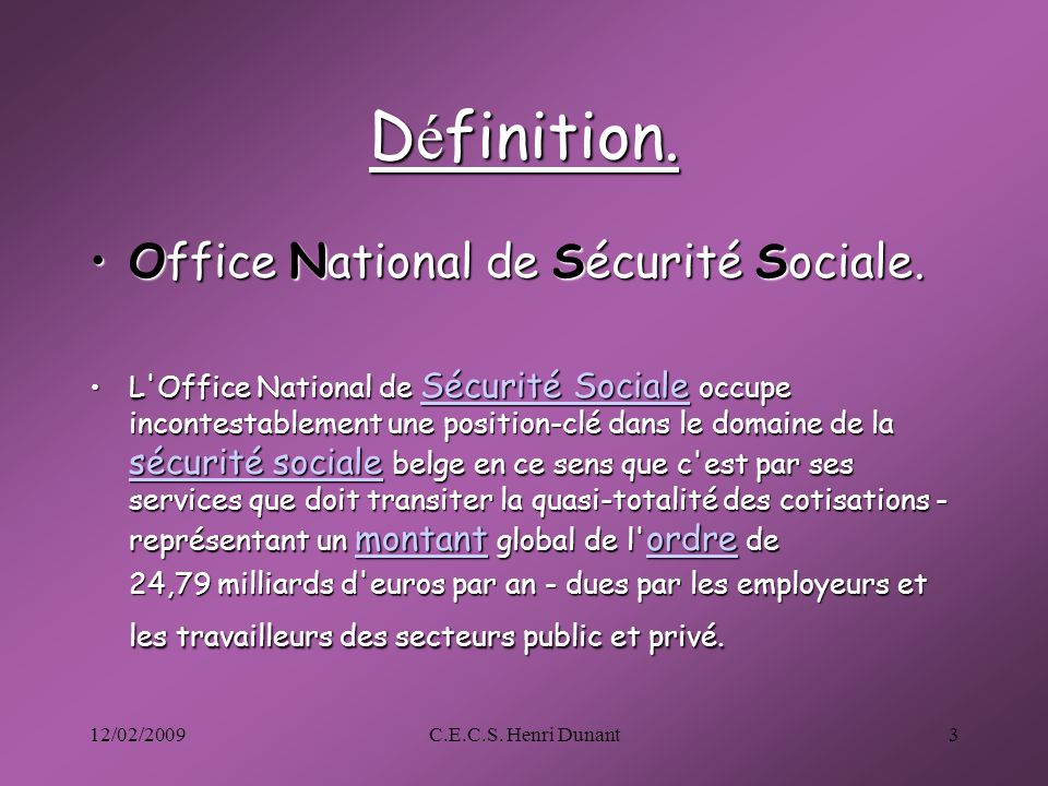 Définition. Office National de Sécurité Sociale.