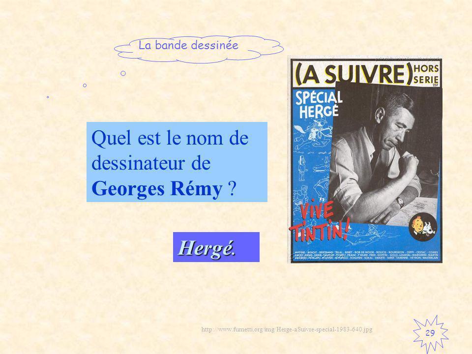 Quel est le nom de dessinateur de Georges Rémy Hergé.