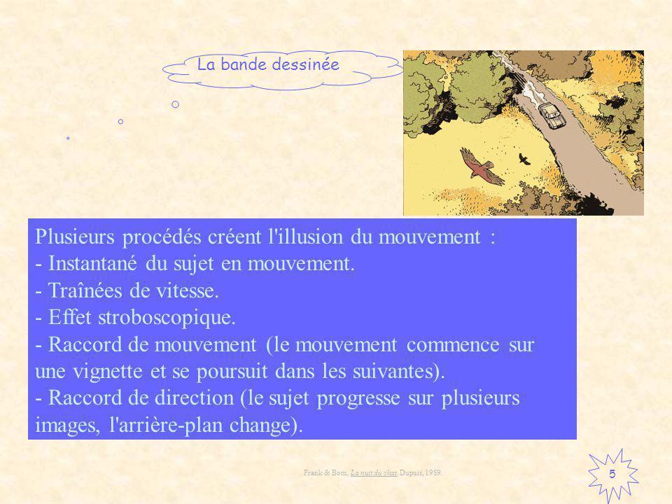 Plusieurs procédés créent l illusion du mouvement :
