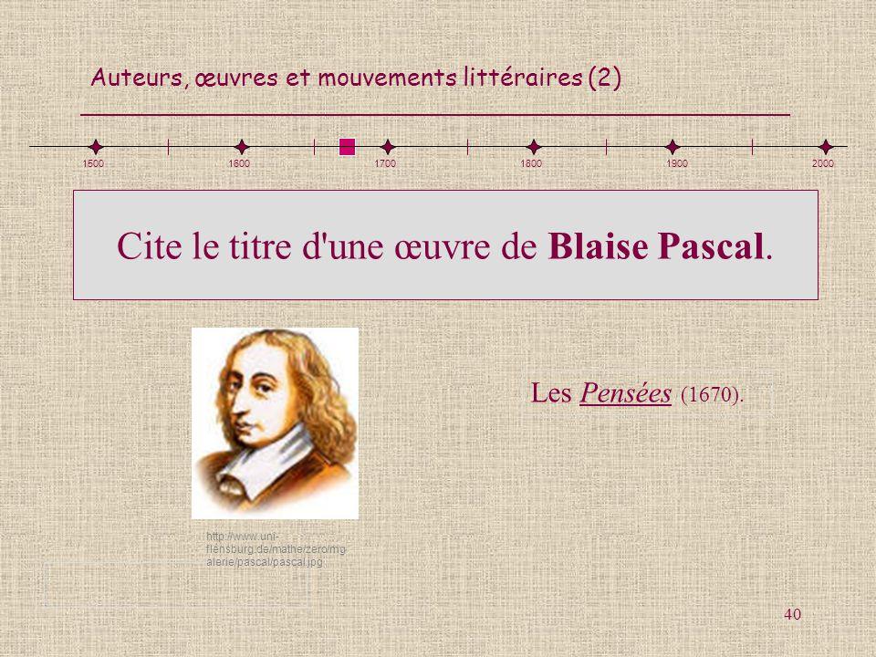 Cite le titre d une œuvre de Blaise Pascal.