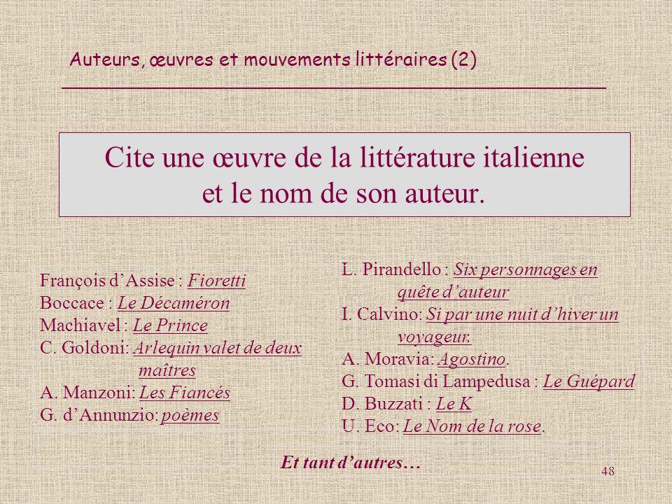 Cite une œuvre de la littérature italienne et le nom de son auteur.