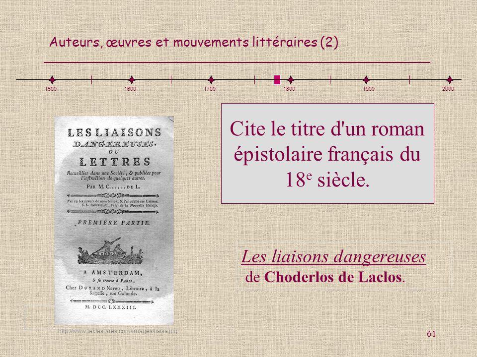 Cite le titre d un roman épistolaire français du 18e siècle.
