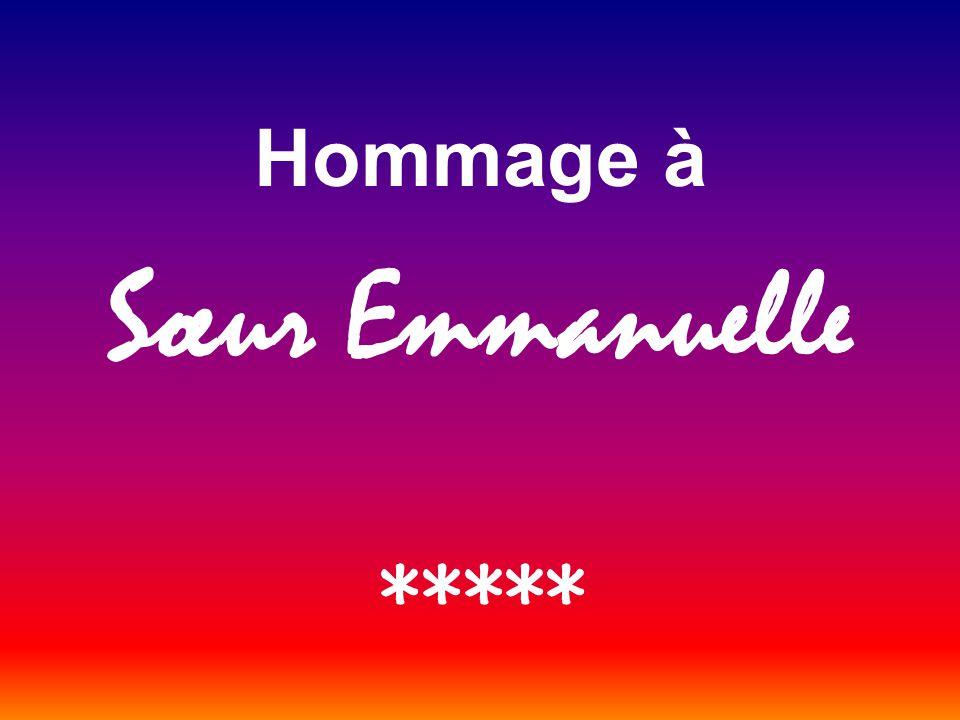 Hommage à Sœur Emmanuelle *****