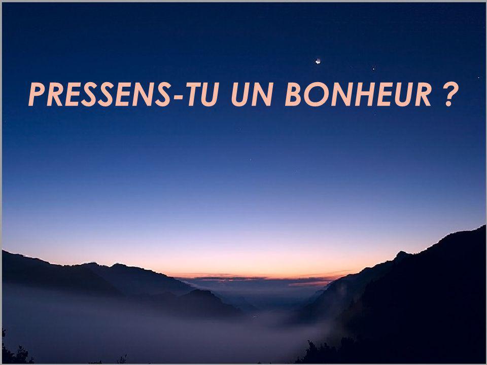 PRESSENS-TU UN BONHEUR